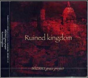 HIZAKI grace project Ruinedkingdom