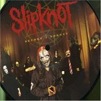 Обложка сингла «Before I Forget» (Slipknot, (2005))