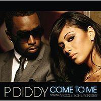 Обложка сингла «Come to Me» (Diddy при участии Nicole Scherzinger,2006)