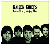 Обложка альбома «Yours Truly, Angry Mob» (Kaiser Chiefs,Yours Truly, Angry Mob(2007))