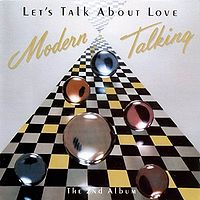 Обложка альбома ««Let's Talk About Love»» (Modern Talking, 1985)