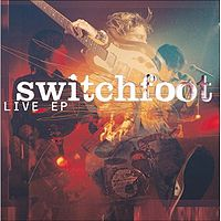 Обложка альбома «Switchfoot: Live - EP» (Switchfoot,2004)