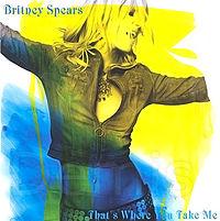 Обложка сингла «That's Where You Take Me» (Бритни Спирс,)