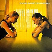Обложка альбома «Without You I'm Nothing» (Placebo, 1998)