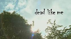 Dead Like Me title card.jpg