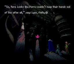 На заднем плане древние руины, плохо различимые во мраке; слева колонна, на которой стоит человек в белом. Перед ним находится ещё одна колонна, на которой лежит алый драгоценный камень. Справа— платформа, на ней стоят три главных героя: Магил в тёмно-синих одеждах, Серж в синей одежде и Кид в коричнево-зелёном. «Итак, Вера. Похоже, Порры всё же не могут держать свои руки подальше от этого»,— говорит Линкс.