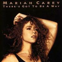 Обложка сингла «There's Got to Be a Way» (Мэрайи Кэри,(1991))